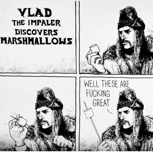 vlad-the-impaler-discovers-marshmallows-well-these-are-fucking-great-23442175.png